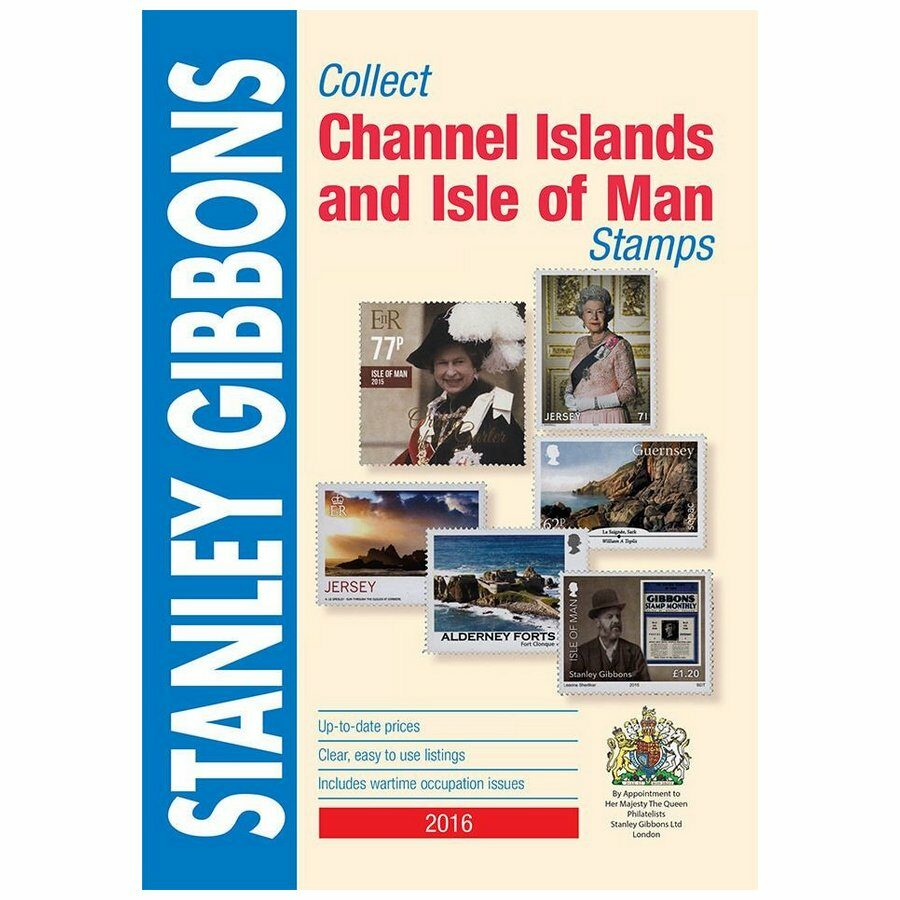 Stanley Gibbons Collect Channel Islands & Isle Of Man Stamp Catalogue 2016